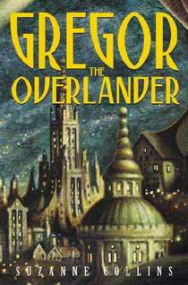 2006-04-11-gregor-the-overlander-by-suzanne-collins