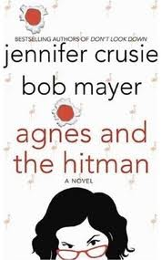 2007-08-28-agnes-and-the-hitman-by-jennifer-crusie-and-bob-mayer