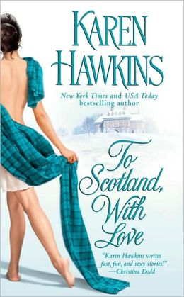 2007-09-07-to-scotland-with-love-by-karen-hawkins