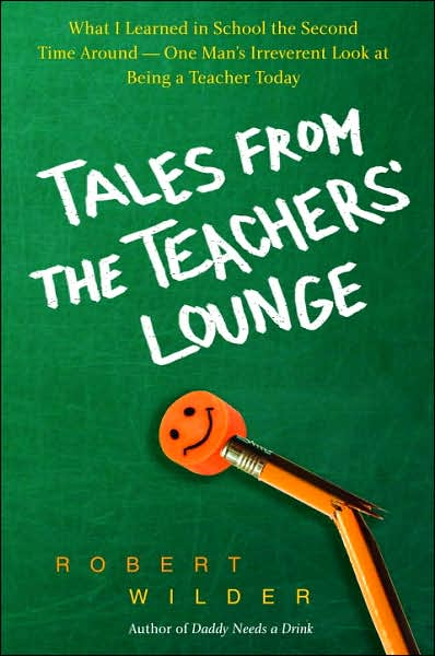 2007-11-06-tales-from-the-teachers-lounge-by-robert-wilder