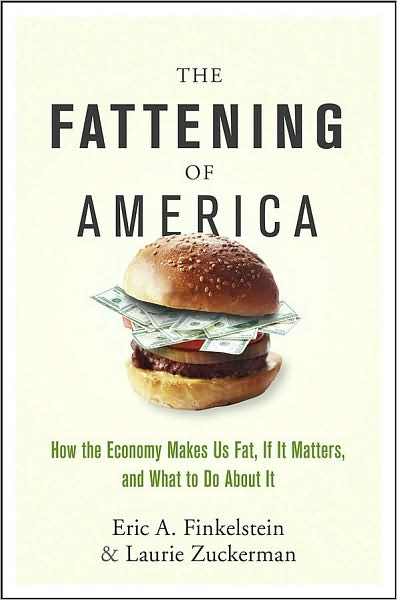 2008-01-11-the-fattening-of-america-by-eric-a-finkelstein-and-laurie-zuckerman