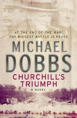 2008-04-17-churchills-triumph-a-novel-of-betrayal-by-michael-dobbs