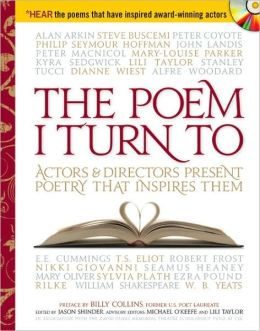 2008-04-30-the-poem-i-turn-to-actors-and-directors-present-poetry-that-inspires-them-edited-by-jason-shinder