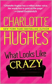 2008-11-01-what-looks-like-crazy-by-charlotte-hughes