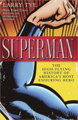 2012-12-07-superman-the-highflying-history-of-americas-most-enduring-hero-by-larry-tye