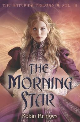 2013-09-10-the-morning-star-by-robin-bridges