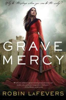 2013-09-11-grave-mercy-by-robin-lafevers