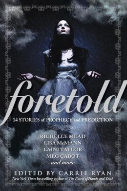 2014-01-21-weekly-book-giveaway-foretold-edited-by-carrie-ryan