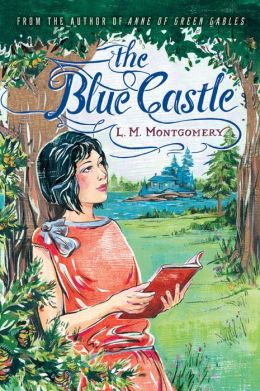 2014-05-07-the-blue-castle-by-lucy-maud-montgomery