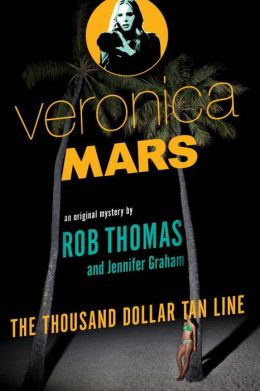 2014-06-23-veronica-mars-the-thousand-dollar-tan-line-by-jennifer-graham-and-rob-thomas
