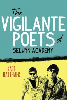 2014-08-18-weekly-book-giveaway-the-vigilante-poets-of-selwyn-academy-by-kate-hattemer