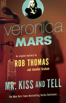 2015-02-04-veronica-mars-mr-kiss-and-tell-by-rob-thomas-and-jennifer-graham