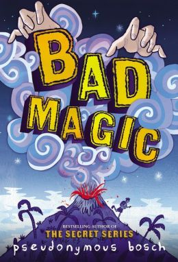 2015-03-16-weekly-book-giveaway-bad-magic-by-pseudonymous-bosch