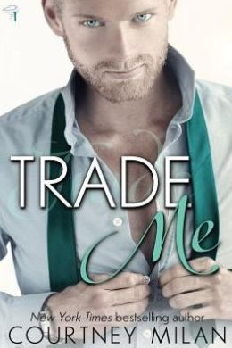 2015-04-06-weekly-book-giveaway-trade-me-by-courtney-milan