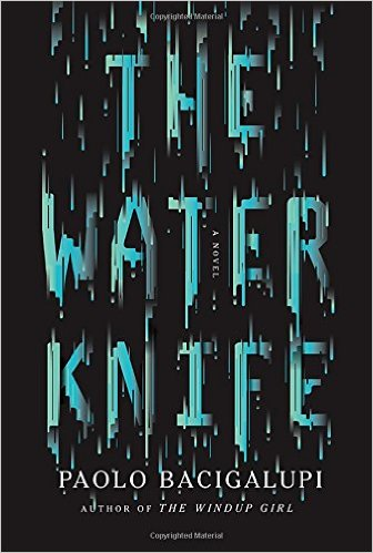 2015-08-24-weekly-book-giveaway-the-water-knife-by-paolo-bacigalupi