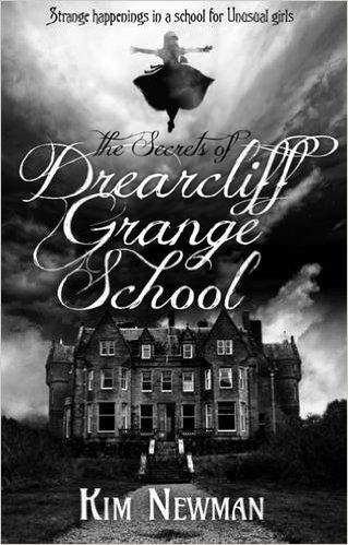 2015-11-02-the-secrets-of-drearcliff-grange-school-by-kim-newman