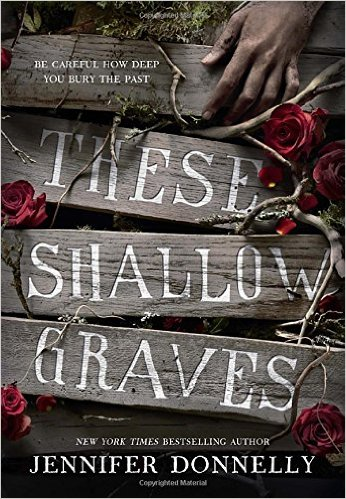 2015-11-16-these-shallow-graves-by-jennifer-donnelly