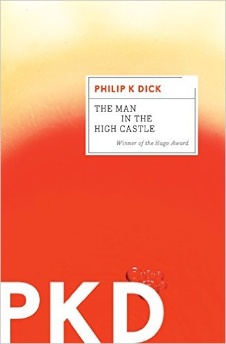 2015-12-07-the-man-in-the-high-castle-by-philip-k-dick