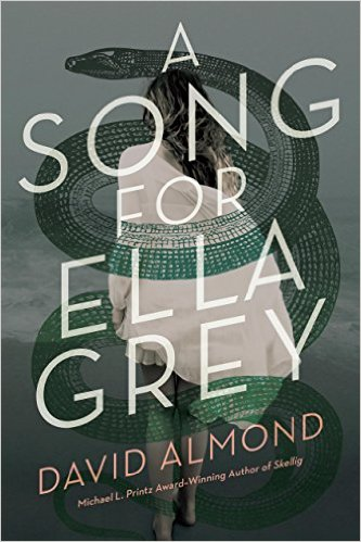 2016-05-23-a-song-for-ella-grey-by-david-almond