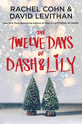 2016-12-15-the-twelve-days-of-dash-lily-by-rachel-cohn-and-david-levithan