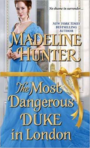2017-05-30-the-most-dangerous-duke-in-london-by-madeline-hunter