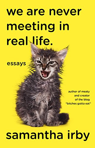 2017-12-04-weekly-book-giveaway-we-are-never-meeting-in-real-life-by-samantha-irby