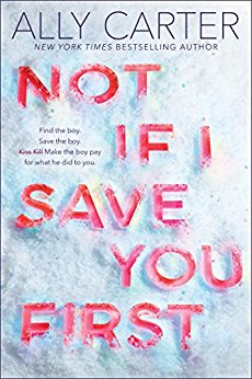 2018-05-07-weekly-book-giveaway-not-if-i-save-you-first-by-ally-carter