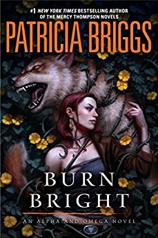 2018-05-14-burn-bright-by-patricia-briggs