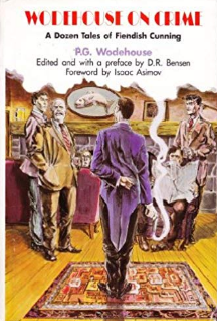 2018-07-09-wodehouse-on-crime-a-dozen-tales-of-fiendish-cunning-by-pg-wodehouse