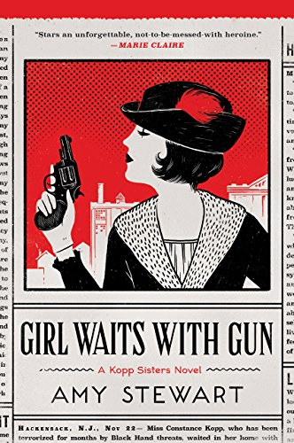 2018-08-20-girl-waits-with-gun-by-amy-stewart