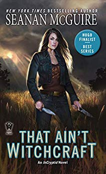 2019-07-22-weekly-book-giveaway-that-aint-witchcraft-by-seanan-mcguire