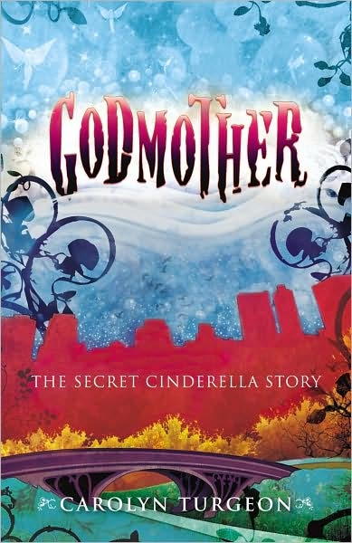 3-24-2009-godmother-the-secret-cinderella-story-by-carolyn-turgeon