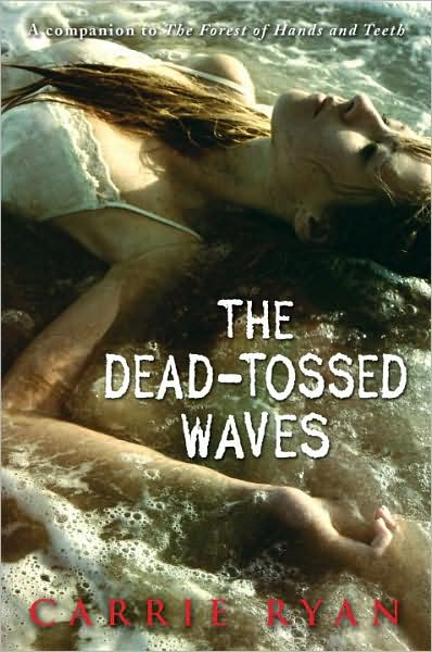 3-4-2010-the-deadtossed-waves-by-carrie-ryan