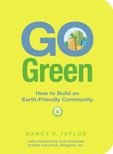 4-24-2008-go-green-how-to-build-an-earthfriendly-community-by-nancy-h-taylor