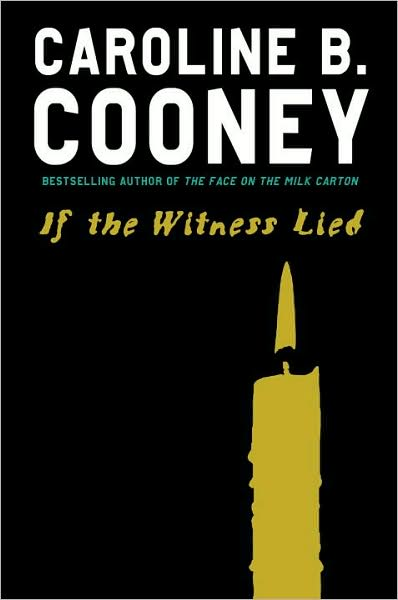 5-27-2009-if-the-witness-lied-by-caroline-b-cooney