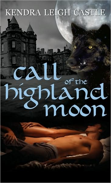 6-2-2008-call-of-the-highland-moon-by-kendra-leigh-castle